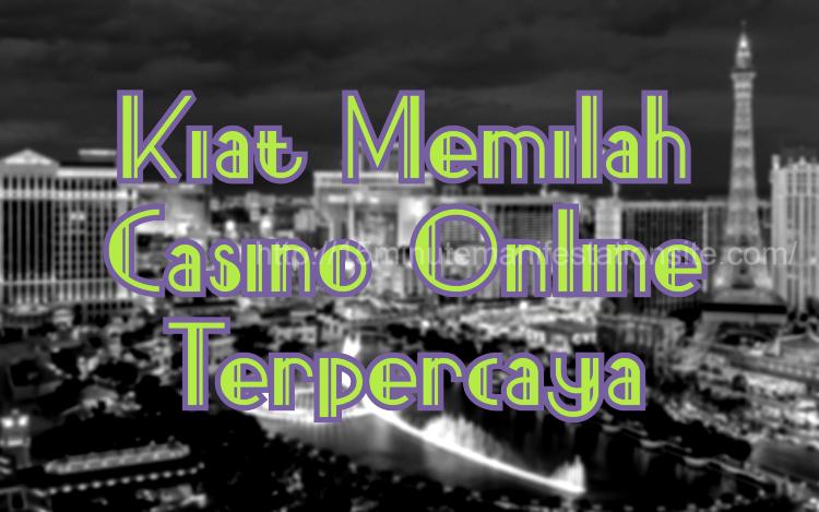Kiat Memilah Casino Online Terpercaya