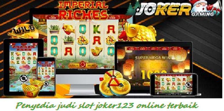 Penyedia judi slot joker123 online terbaik